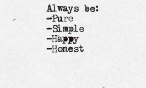 always: Inspiration, Puree Simple, Happy Honest, Puree Happy Quotes, Word, Things, Living, Honest Quotes, Simple Happy
