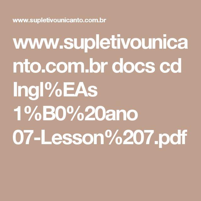 www.supletivounicanto.com.br docs cd Ingl%EAs 1%B0%20ano 07-Lesson%207.pdf