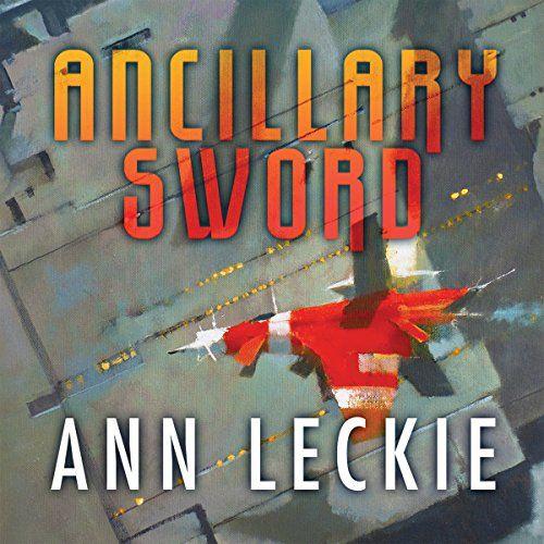 Ancillary Sword: The Imperial Radch series, Book 2 | [Ann Leckie]