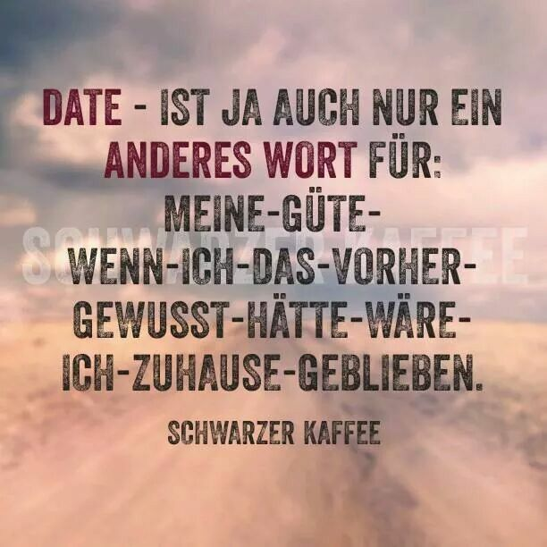 Date Lauft Bei Jedem So Oder Funny Funny Funny Quotes Und Humor