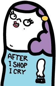 "KissMama, CPH, ""After I shop I cry"" Not a good character flaw amoung mallrats."