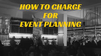 black and white picture of an event with the words how to charge for event planning superimposed