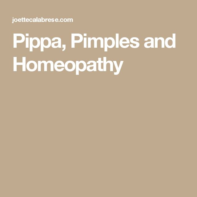 Pippa, Pimples and  Homeopathy