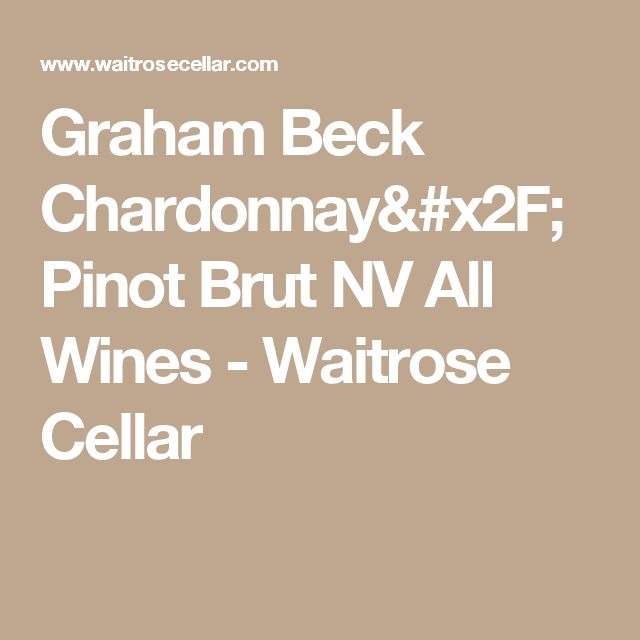 Graham Beck Chardonnay/Pinot Brut NV All Wines - Waitrose Cellar