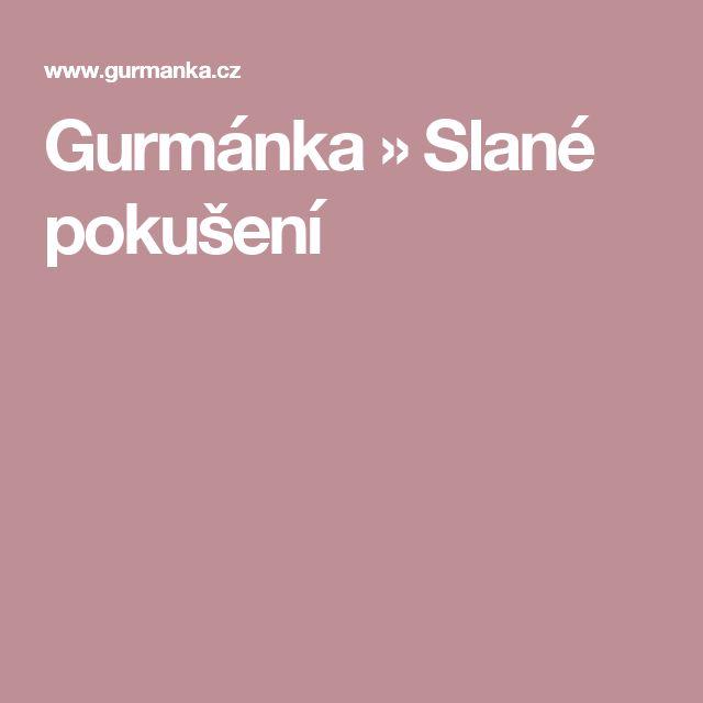 Gurmánka » Slané pokušení