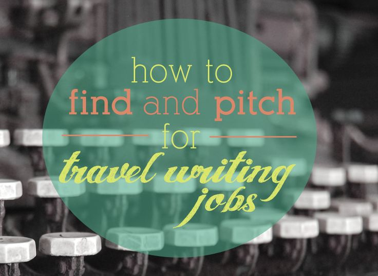 How to Find and Pitch For Freelance Travel Writing Jobs: My Experience