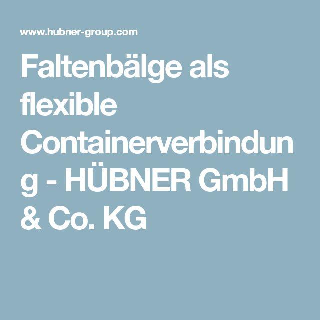 Faltenbälge als flexible Containerverbindung - HÜBNER GmbH & Co. KG