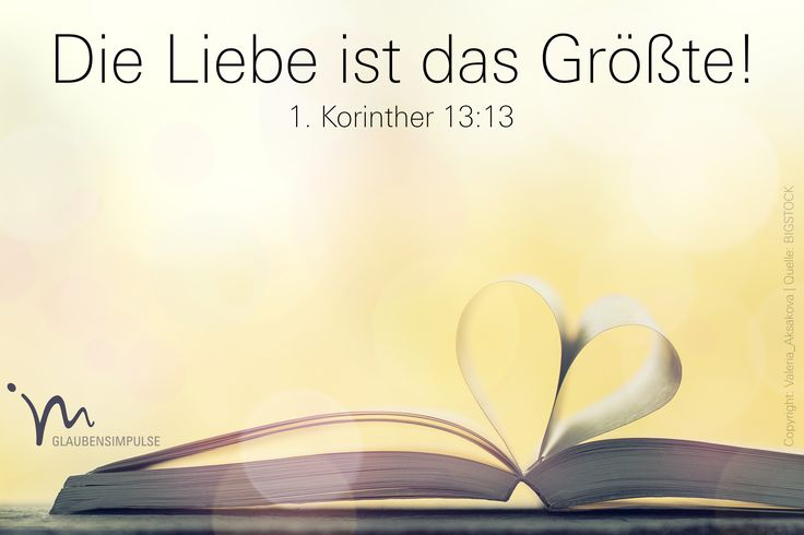 """""""Was #bleibt, sind #Glaube, #Hoffnung und #Liebe. Die #Liebe aber ist das #Größte."""" 1. #Korinther 13:13 #glaubensimpuöse"""