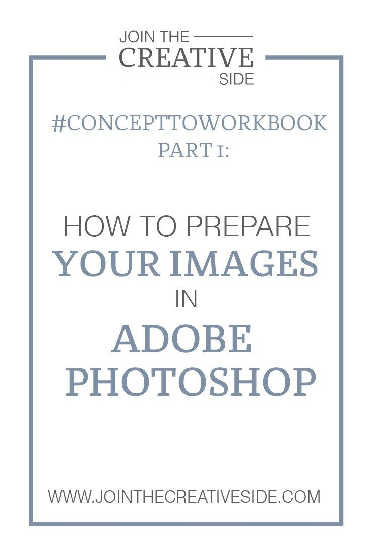 Join the Creative Side | Concept to workbook part 1: Prepare your images in Adobe Photoshop. Want to know how to create a professional workbook/eBook…