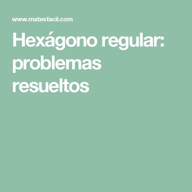 Hexágono regular: problemas resueltos