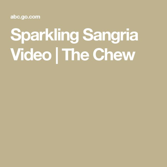 Sparkling Sangria Video | The Chew