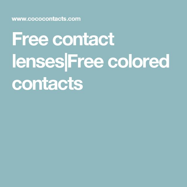 Free contact lenses Free colored contacts