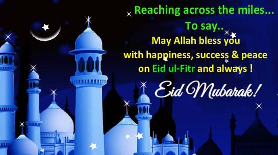 Eid Mubarak 2014 Greeting e-card !  Reaching across the miles to say.. may Allah bless you with happiness and peace on Eid ul-Fitr and always.
