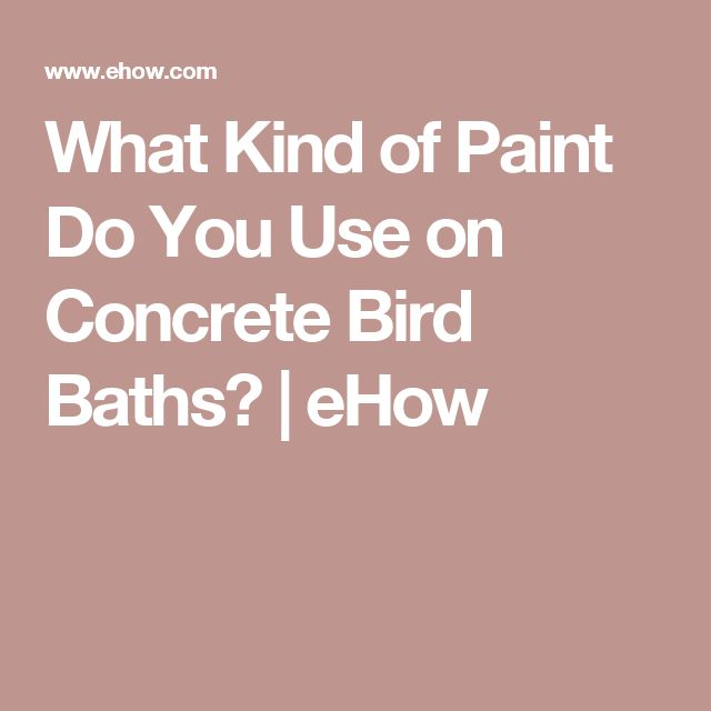 What Kind Of Paint Do I Use In A Bathroom: 1000+ Ideas About Concrete Bird Bath On Pinterest