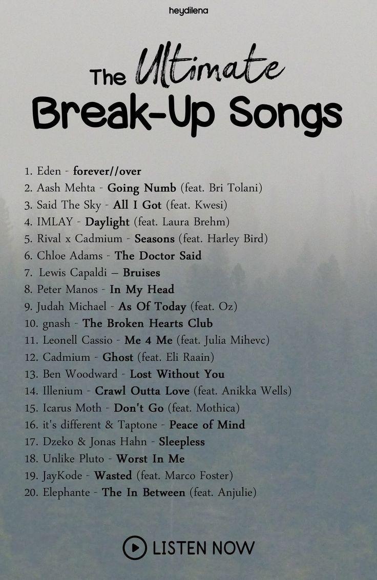 The Ultimate Break Up Playlist Breakup Electro Breakup Electro Electronic Playlist Ultimate Heartbreak Songs Love Songs Playlist Song Playlist