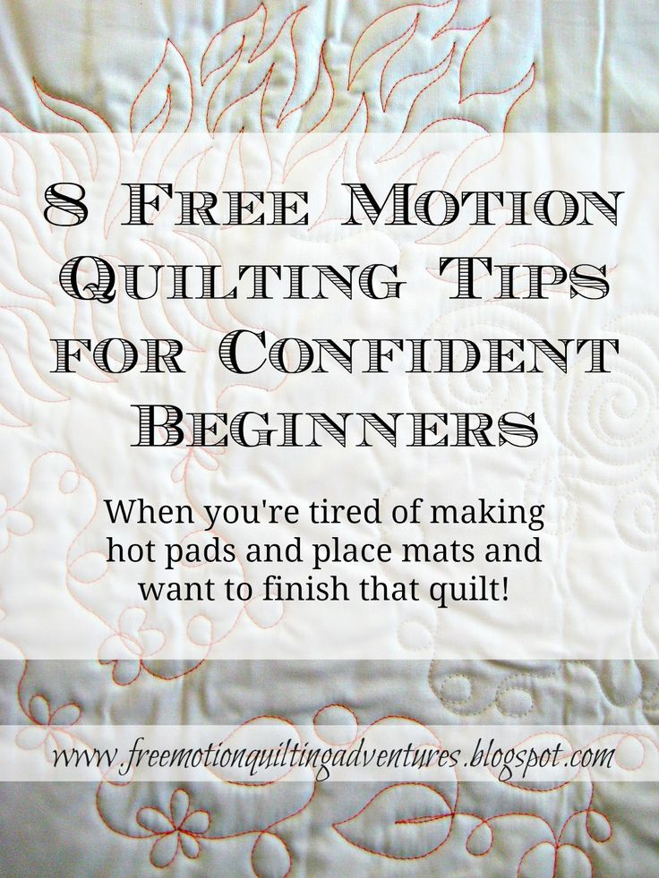 8 free motion quilting tips for confident beginners-- so sick of practicing, and that quilt needs to get quilted!
