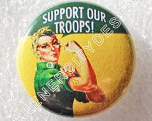 Rosie the Riveter Support our Troops Button - (A52) - We can do it, Military, Honor, Freedom, Sacrifice