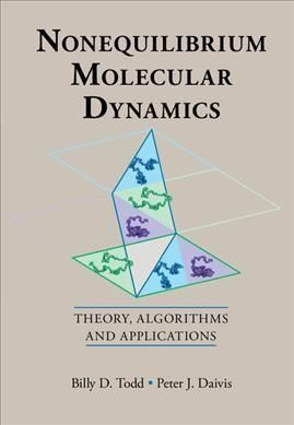 Nonequilibrium Molecular Dynamics: Theory, Algorithms and Applications