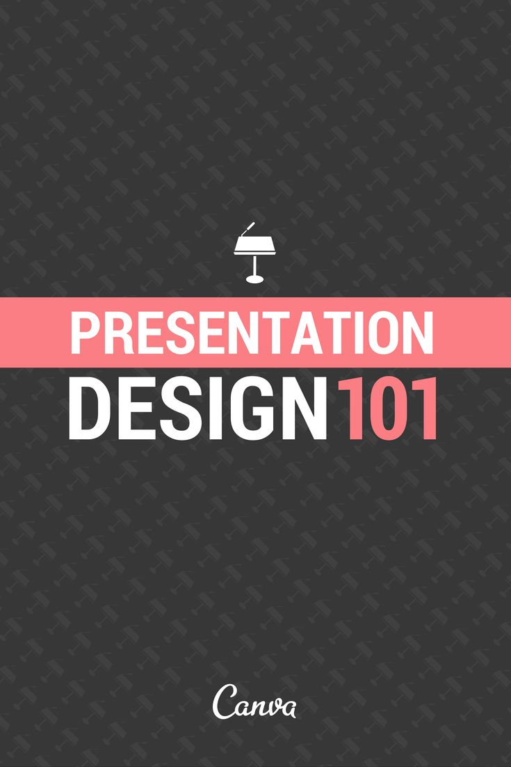 Presentation Design 101 http://blog.canva.com/presentation-design-101/