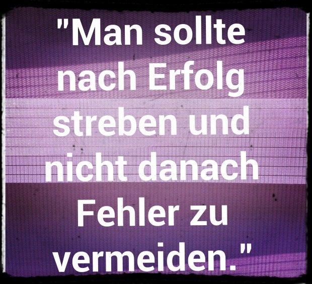 aus Fehlern kann man lernen!!! Also auch Mut zum Fehler!!!  weitere Sprüche auf www.Lebensweisheiten-tipps.de