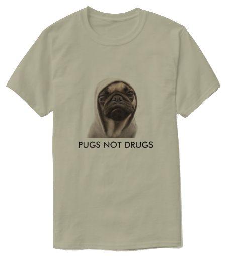 Pugs Not Drugs Funny T-Shirt Zazzle