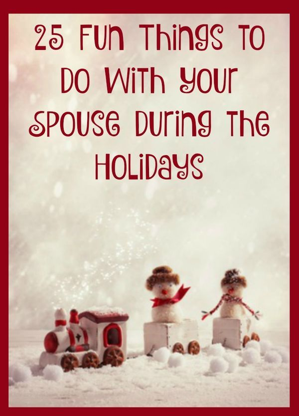 25 Ways to Have Fun with Your Spouse During Christmas and the Holiday Season - Here are 25 fun ideas for enjoying your marriage and establishing some traditions with your husband during the holidays, even though your to-do list is a mile long. Marriage tips | Marriage advice | Dinner | Date