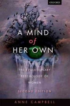 A mind of her own : the evolutionary psychology of women 9th Floor of the Library HQ 1206 C253 2013