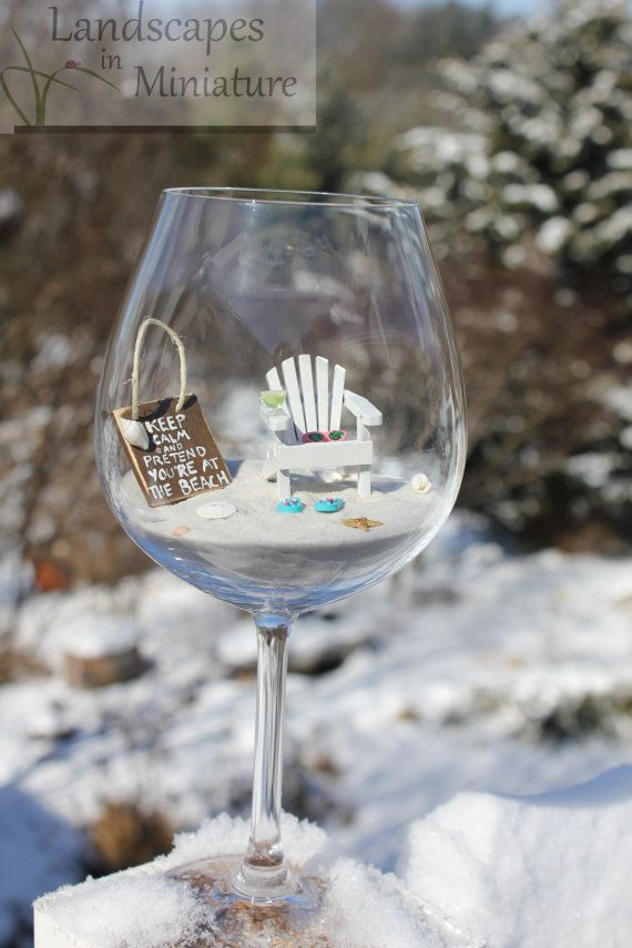 Miniature Beach in a WINE GLASS - Wine Glass INCLUDED - Keep Calm and Pretend You are at the Beach  - by Landscapes In Miniature