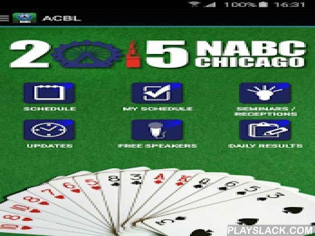ACBL  Android App - playslack.com , American Contract Bridge LeagueNABCs, or North American Bridge Championships, are held three times a year: spring, summer and fall. They are your chance to prove your mettle, whether you are a newcomer, intermediate player or future or past champion. The NABC Mobile App from ACBL is your guide to all the tournament play, entertainment and seminars that are provided at each of these events throughout the year. Download the app and stay up to date on the…