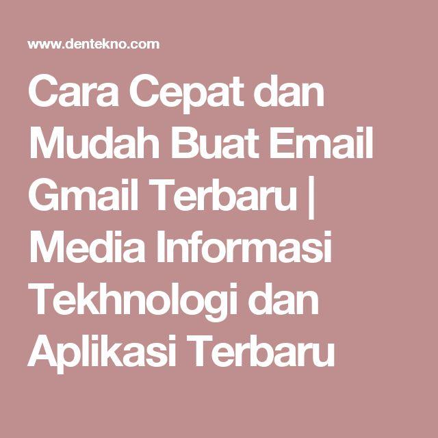 Cara Cepat dan Mudah Buat Email Gmail Terbaru   Media Informasi Tekhnologi dan Aplikasi Terbaru