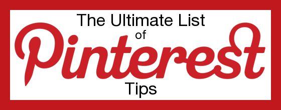 The Ultimate List of Pinterest Tips via @AmyLynnAndrews