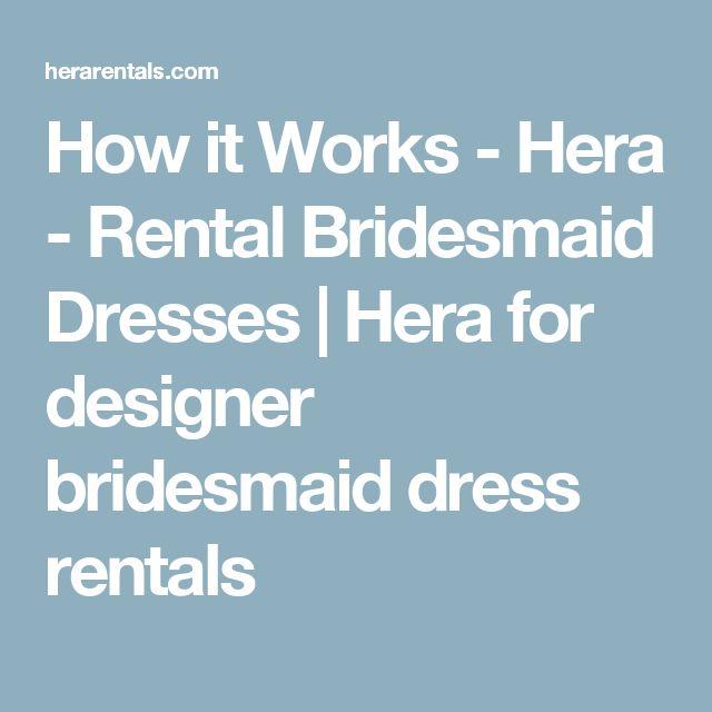 How it Works - Hera - Rental Bridesmaid Dresses   Hera for designer bridesmaid dress rentals