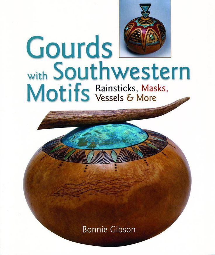 With Rainsticks, Masks, Vessels & More. By Bonnie Gibson. Bonnie?s deep appreciation of native cultures of the southwest and her wide variety of skills has brought us a great book with over twenty cla
