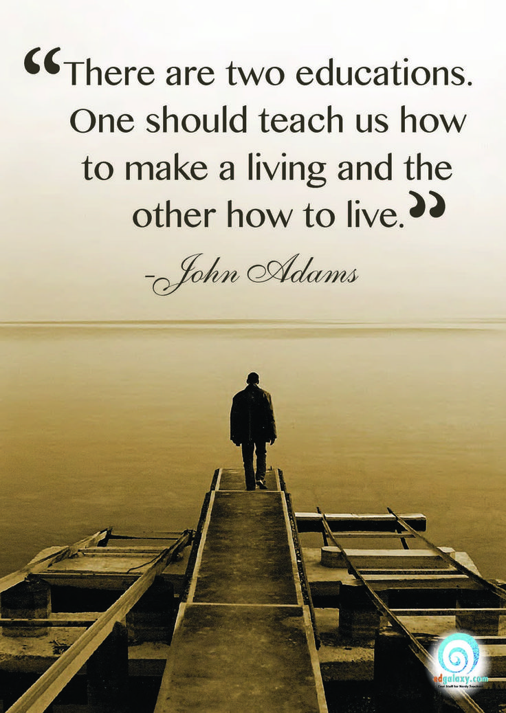 """There are obviously two educations. One should teach us how to make a living and the other how to live."" - James Truslow Adams #education #onlinetutors"