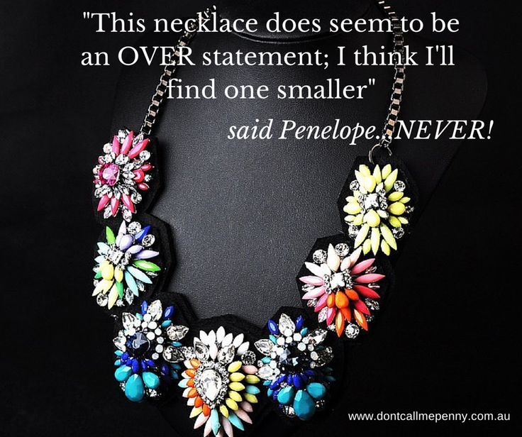"""""""This necklace does seem to be an OVER statement, I think I'll find one smaller"""" said Penelope...NEVER! #dontcallmepenny #jewellery #jewelry"""