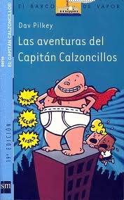 """""""Las aventuras del capitán Calzoncillos""""    Jorge y Berto se lo pasan en grande gastando bromas y creando tebeos protagonizados por el Capitán Calzoncillos; pero al señor Carrasquilla, el odioso director del colegio, no le gustan ni las bromas ni los tebeos. Por eso, ha preparado un plan para atrapar a los chicos y acabar con sus gracias. ¿Conseguirá su objetivo? Una historia que muestra el gran poder de la imaginación."""