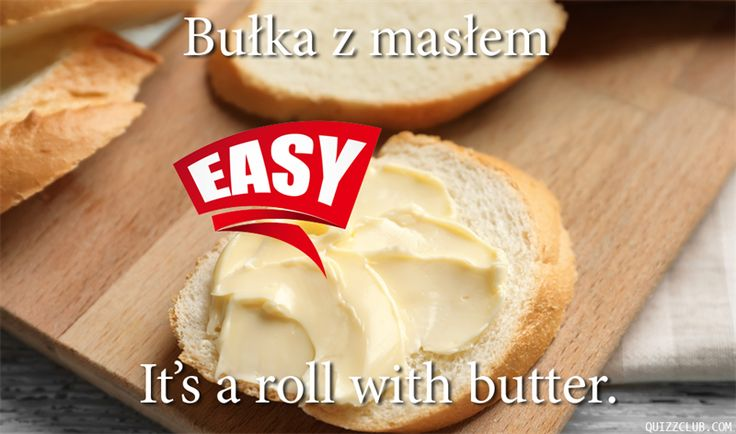 Culture Story: It's a roll with butter  FIND OUT THE MEANING OF THIS FOREIGN IDIOM ON QUIZZCLUB  #Language #English #Idioms #Meaning #Polish #Poland
