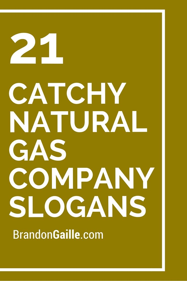 21 Catchy Natural Gas Company Slogans