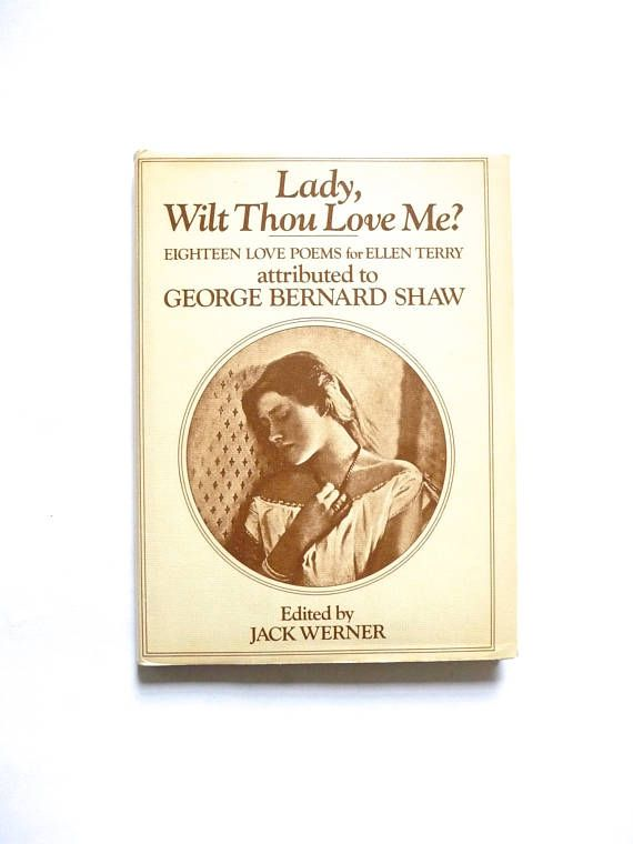 Lady Wilt Thou Love Me Eighteen Love Poems for Ellen Terry
