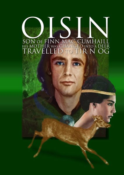 Oisín was regarded in legend as the greatest poet of Ireland, and is a warrior of the fianna in the Ossianic or Fenian Cycle of Irish mythology. He is the son of Fionn mac Cumhaill and of Sadhbh (daughter of Bodb Dearg), and is the narrator of much of the cycle.