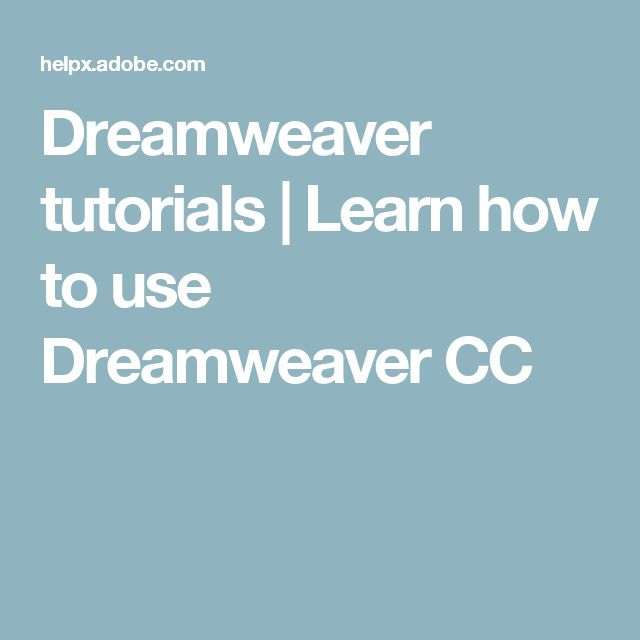 Dreamweaver tutorials | Learn how to use Dreamweaver CC