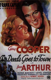 Frank Capra's Mr. Deeds Goes To Town - with the lovely Jean Arthur & Gary Cooper. One of my all time faves!