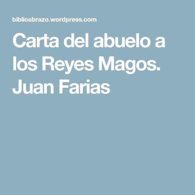 Carta del abuelo a los Reyes Magos. Juan Farias