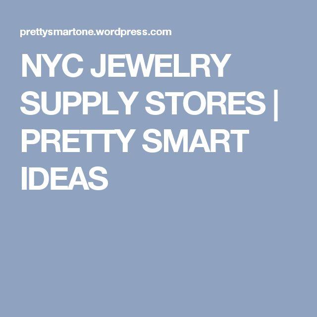 NYC JEWELRY SUPPLY STORES | PRETTY SMART IDEAS