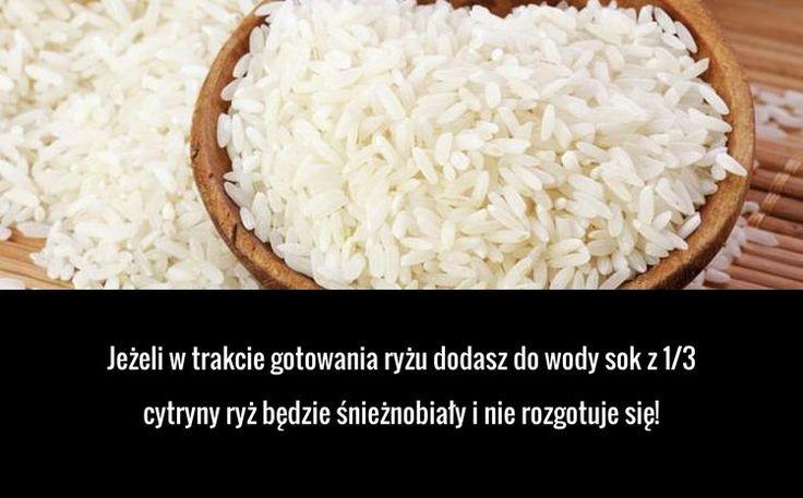 Jeżeli w trakcie gotowania ryżu dodasz do wody sok z 1/3 cytryny ryż będzie śnieżnobiały i nie rozgotuje się!