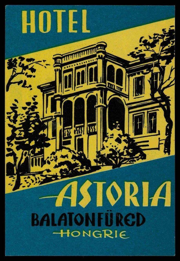 ASTORIA Hotel old luggage label BALATONFURED Hungary