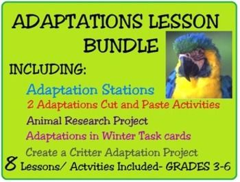 Adaptation Lesson Bundle  CHECK OUT THE PRODUCTS IN THIS BUNDLE!!!!  *Animal Research Project-Graphic Organizers, habitat, adaptations, locations *Adaptations and Natural Selection HW/Worksheet *Animal Adaptations in Winter task cards, pass game with 15 animals *Animal Adaptation Experts Science Task Cards - reading, visuals & worksheets *Create A Critter animal adaptation Project *Behavioral and Structural (Physical) Adaptations Cut and Paste examples *Quick Animal Adaptations Matching ...