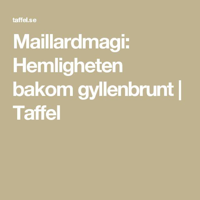 Maillardmagi: Hemligheten bakom gyllenbrunt | Taffel