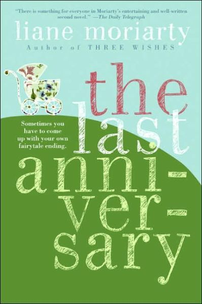 The Last Anniversary -just finished and loved it! As all of Liane Moriarty's books!