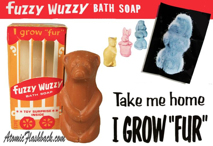 Fuzzy Wuzzy Soap.  I had one of these.  Thought it was so cool.